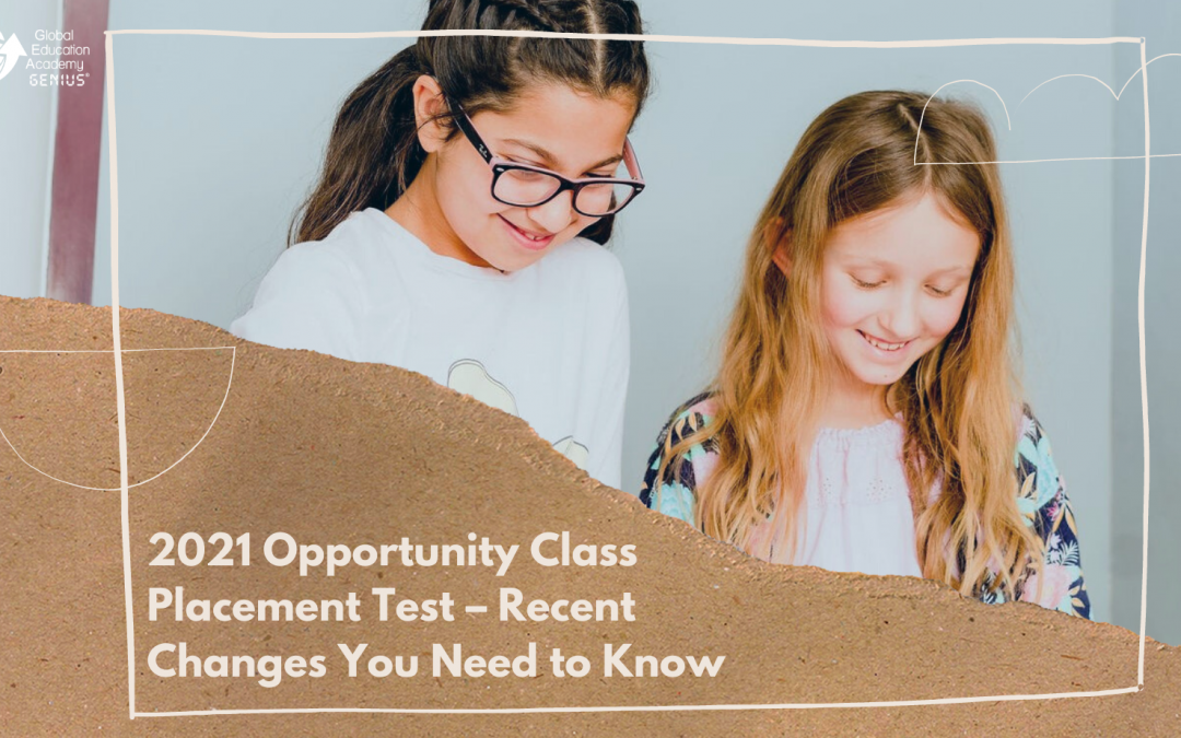 2021 Opportunity Class Placement Test – Recent Changes You Need to Know