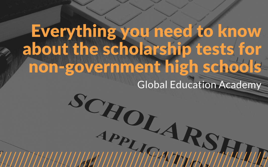 Everything you need to know about the scholarship tests for non-government high schools