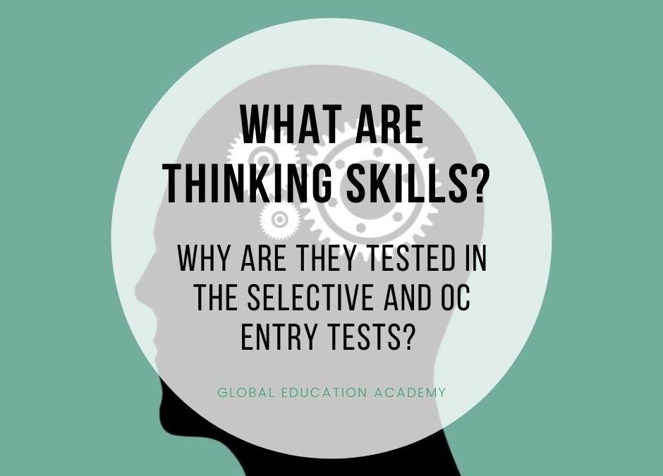 What are thinking skills? Why are they tested in the Selective and OC Entry Tests?