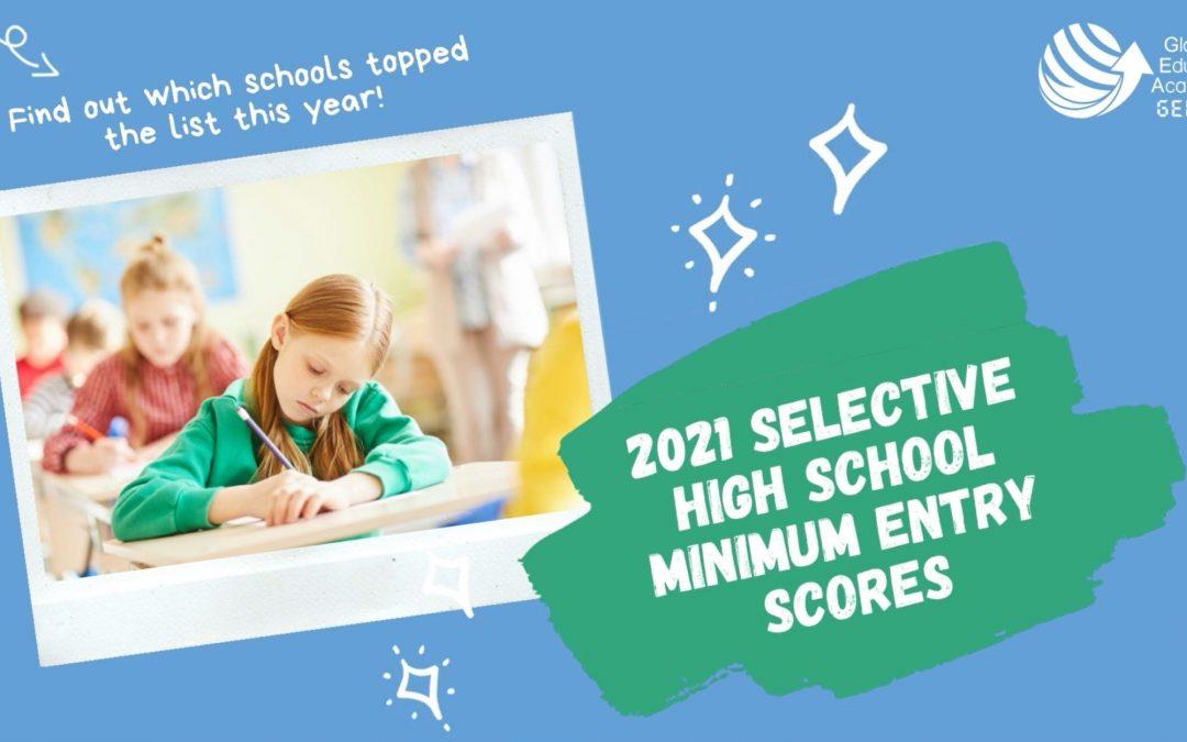 2021 Selective High School Minimum Entry Scores