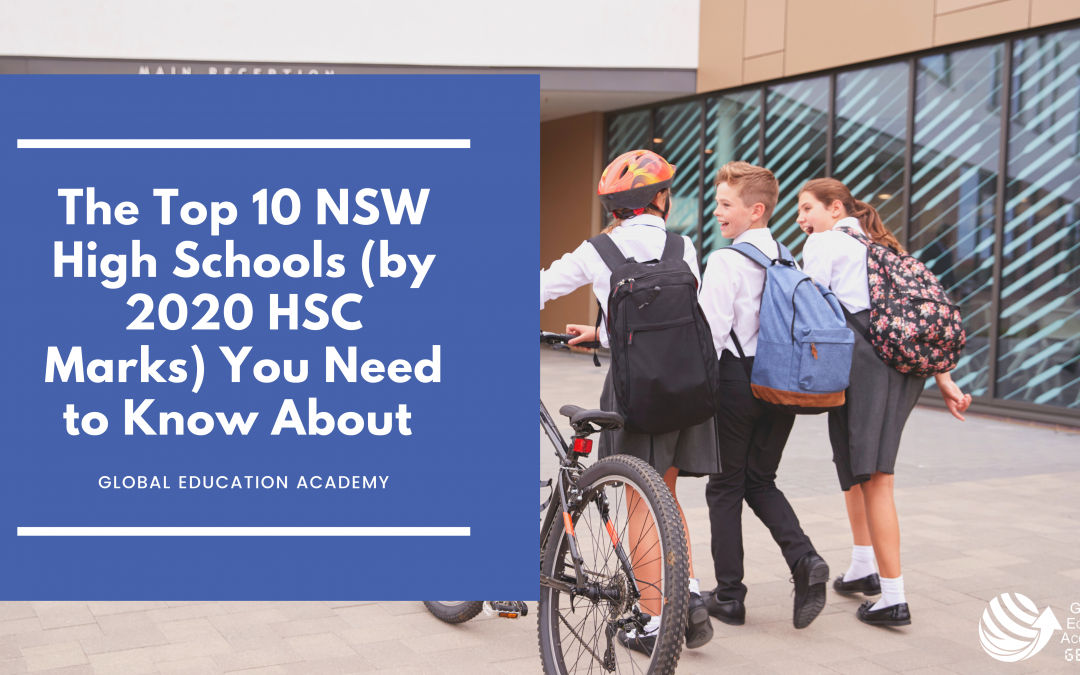 The Top 10 NSW High Schools (by 2020 HSC Marks) You Need to Know About