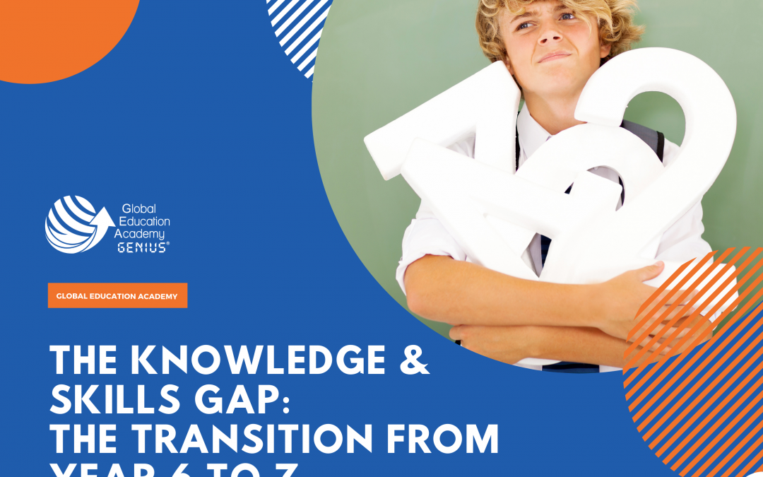 The Knowledge & Skills Gap: The transition from Year 6 to 7