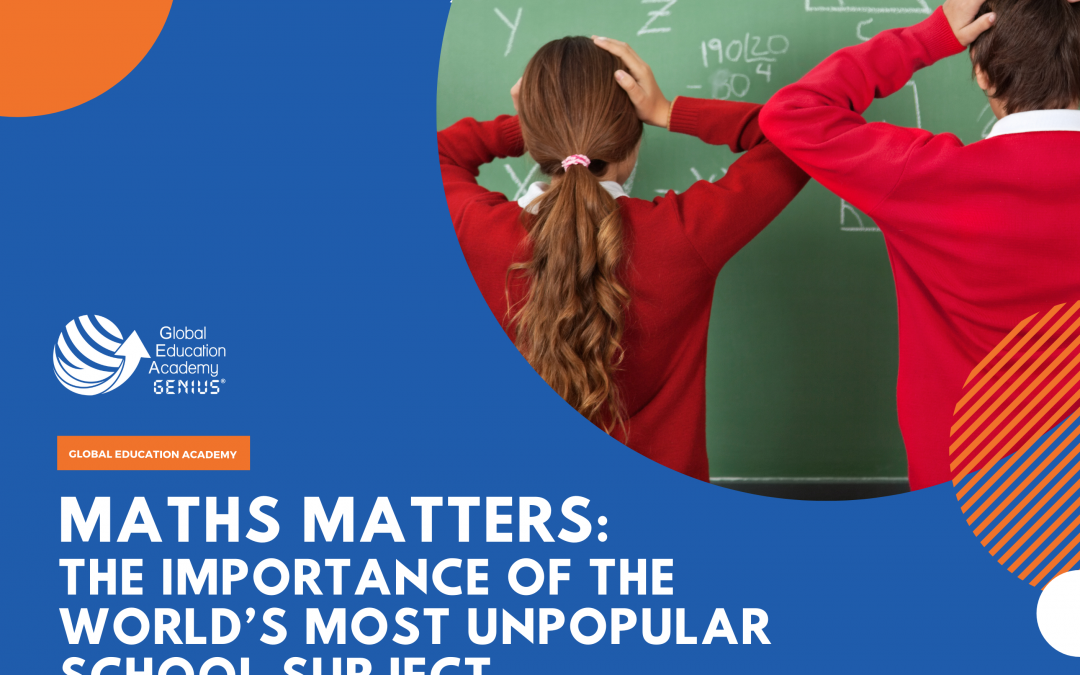 Maths matters: The importance of the world's most unpopular school subject